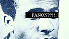 FANON???!!! DOOR Mathieu Charles